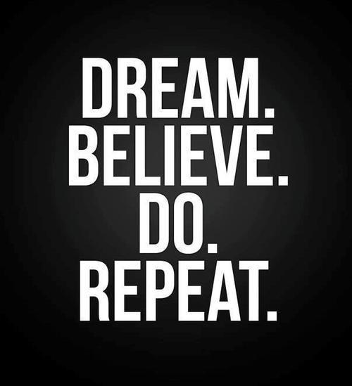 Inspirational Picture Quotes dream believe do repeat