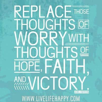 Inspirational Picture Quotes replace thoughts of worry