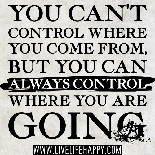 Inspirational Picture Quotes you cant control