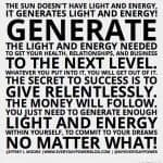 Generate the Light and Energy Needed to Succeed