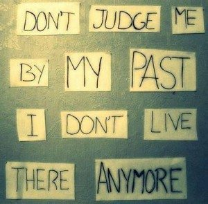 motivational picture quotes don't judge me by my past