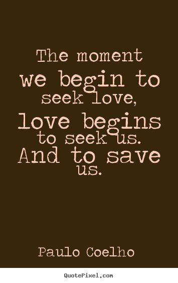 33 paulo coelho quotes about love life and the alchemist