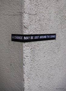 inspirational picture quotes a change may be just around the corner