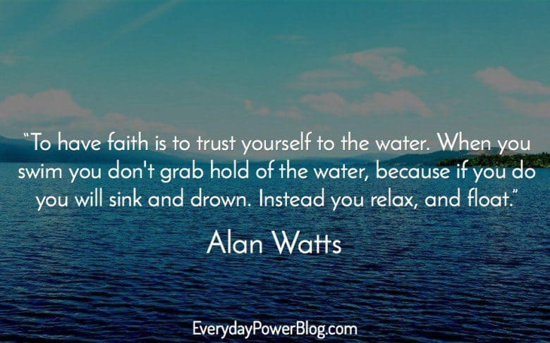 Water Is Life Quote Brilliant Alan Watts Quotes About Life Love And Dreams That Will Awaken You