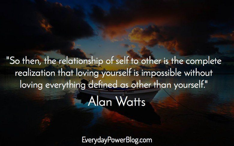 Natural Love Quotes Best Alan Watts Quotes About Life Love And Dreams That Will Awaken You