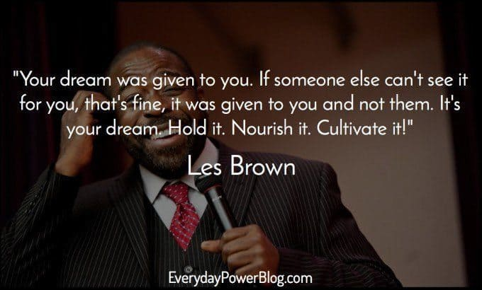 Les Brown quotes about motivation in life
