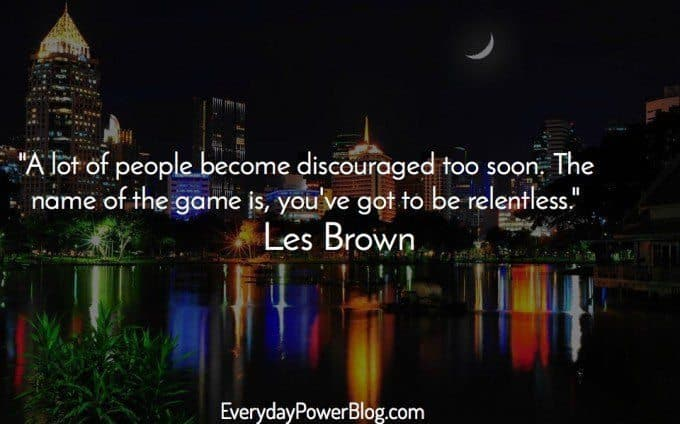 Les Brown quote about being relentless