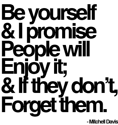 Quotes About Being Yourself be you