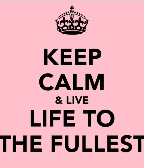 15 Live Life To The Fullest Quotes For Every Day Power