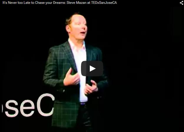 It's Never too Late to Chase your Dreams: Steve Mazan at TEDxSanJoseCA
