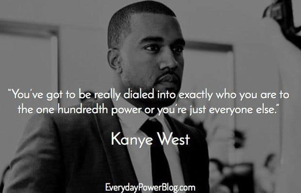 Famous Black Quotes About Life Fair 20 Kanye West Quotes About Believing In Your Dreams  Everyday Power