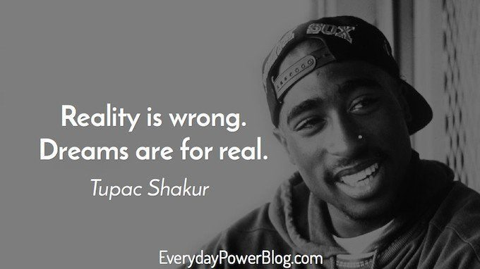 tupac quotes about life and dreams and rap music