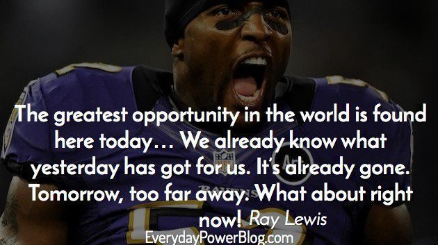 Inspiring Football Quotes Ray Lewis: Ray Lewis Quotes About Life And Becoming A Fearless Champion