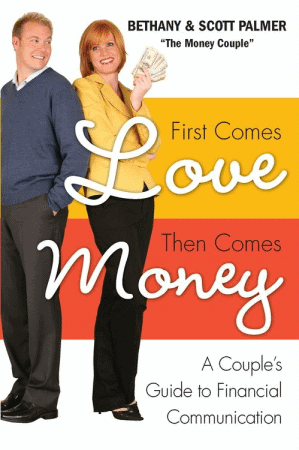 First Comes Love, Then Comes Money by Bethany and Scott Palmer