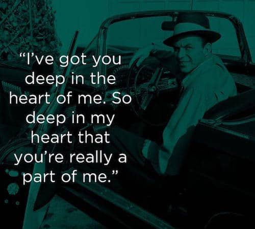 Quotes About Love For Him: 49 Frank Sinatra Quotes On Life, Love & New York