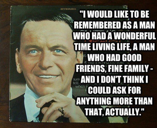 49 Frank Sinatra Quotes On Life Love New York Updated 2019