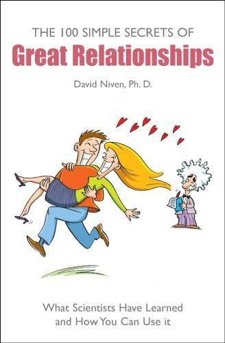 The 100 Simple Secrets of Great Relationships by David Niven