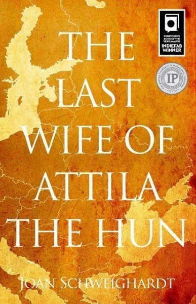 The Last Wife of Attila the Hun by Joan Schweighardt