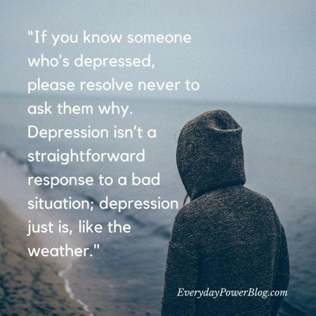 Image of: Losing Quotes On Depression Friend Everyday Power 101 Depression Quotes To Help You Feel Understood 2019