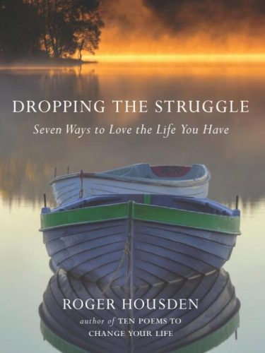 dropping-the-struggle-by-roger-housden