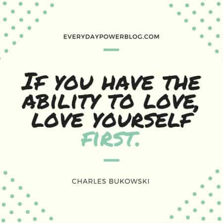 Quotes About Love Yourself : 49 Quotes That Will Encourage You to Love Yourself and Not Chase Love ...