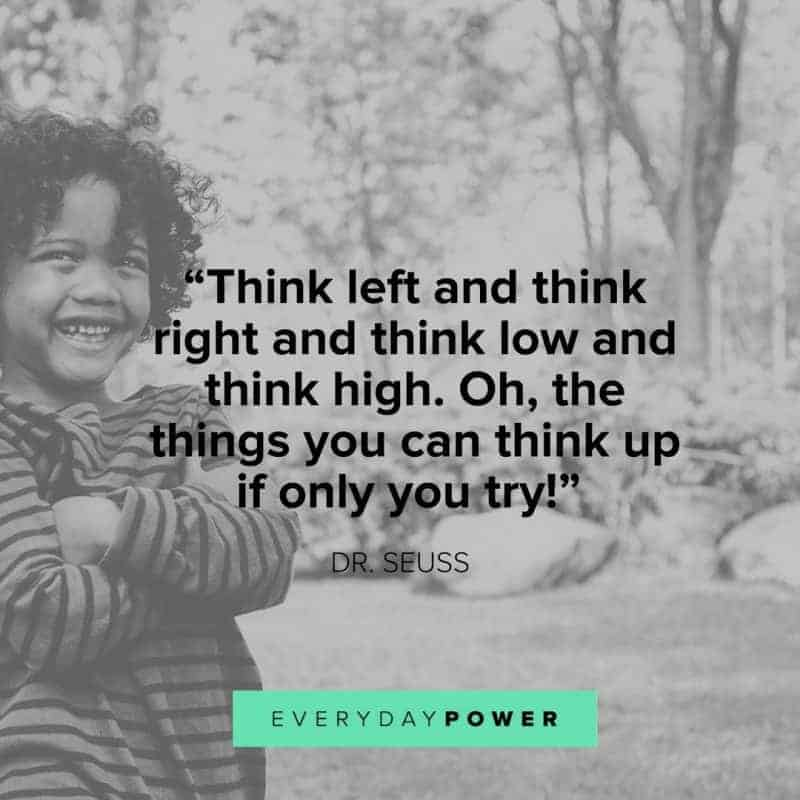 Dr. Seuss Quotes about the places you'll go think left and think right and think low and think high