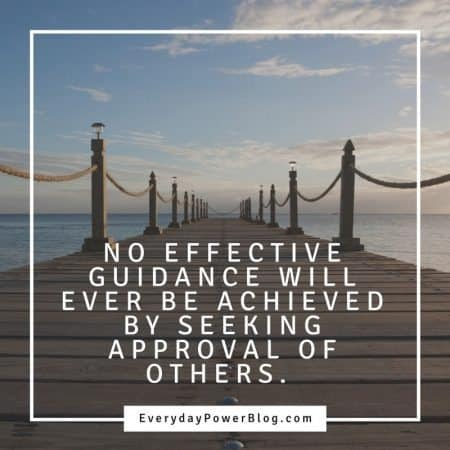 50 Quotes About Not Seeking Approval And Validation Updated 2019