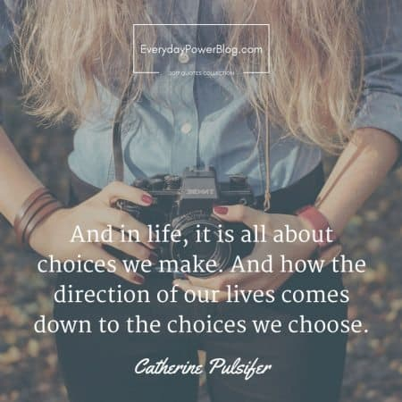 28 Choice Quotes About Life And Decisions Everyday Power