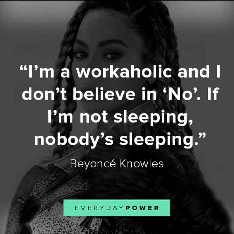 MoreBeyoncé quotes from her songs and interviews