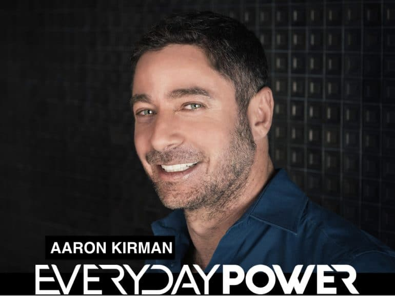 aaron kirman interview on everyday power blog