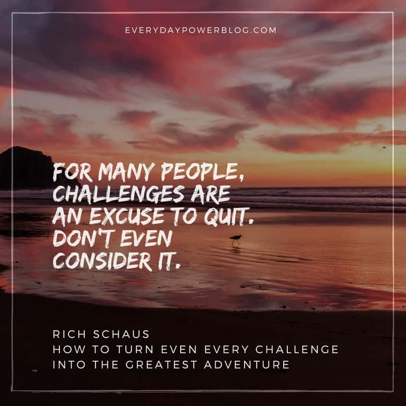 Turn Even Every Challenge Into the Greatest Adventure