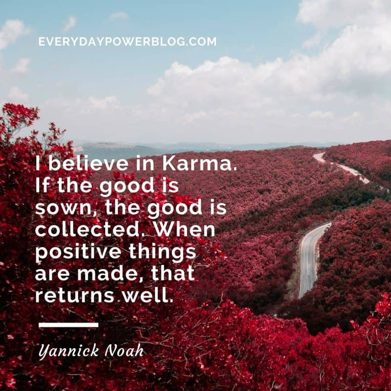 90 Karma Quotes On What Goes Around Comes Around Everyday Power
