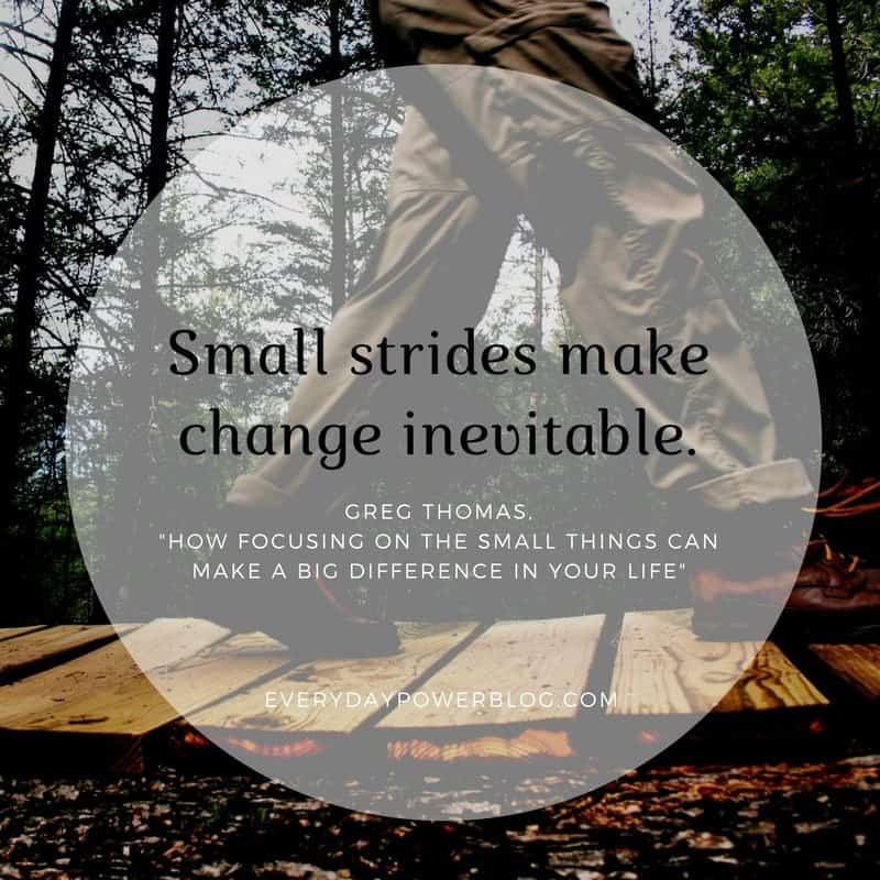 Focusing on Small Things Can Make a Big Difference
