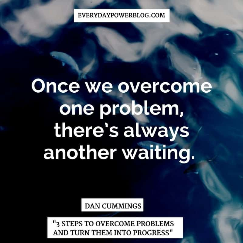 Overcome Problems and Turn Them Into Progress