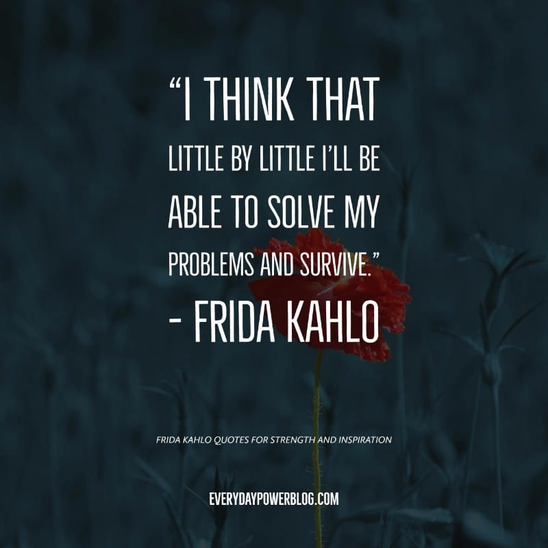 Quotes Strength: 37 Frida Kahlo Quotes For Strength And Inspiration