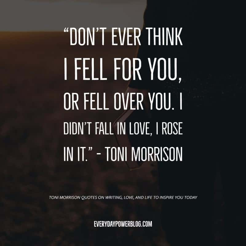 40 Toni Morrison Quotes On Writing Love Life Everyday Power