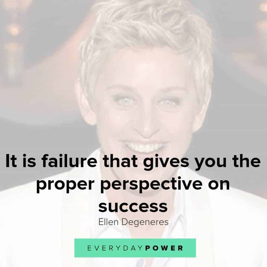 Ellen Degeneres quotes on fear and failure