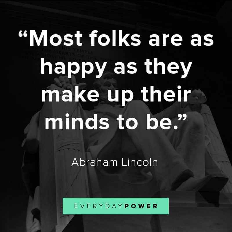 Happiness Abraham Lincoln Quotes
