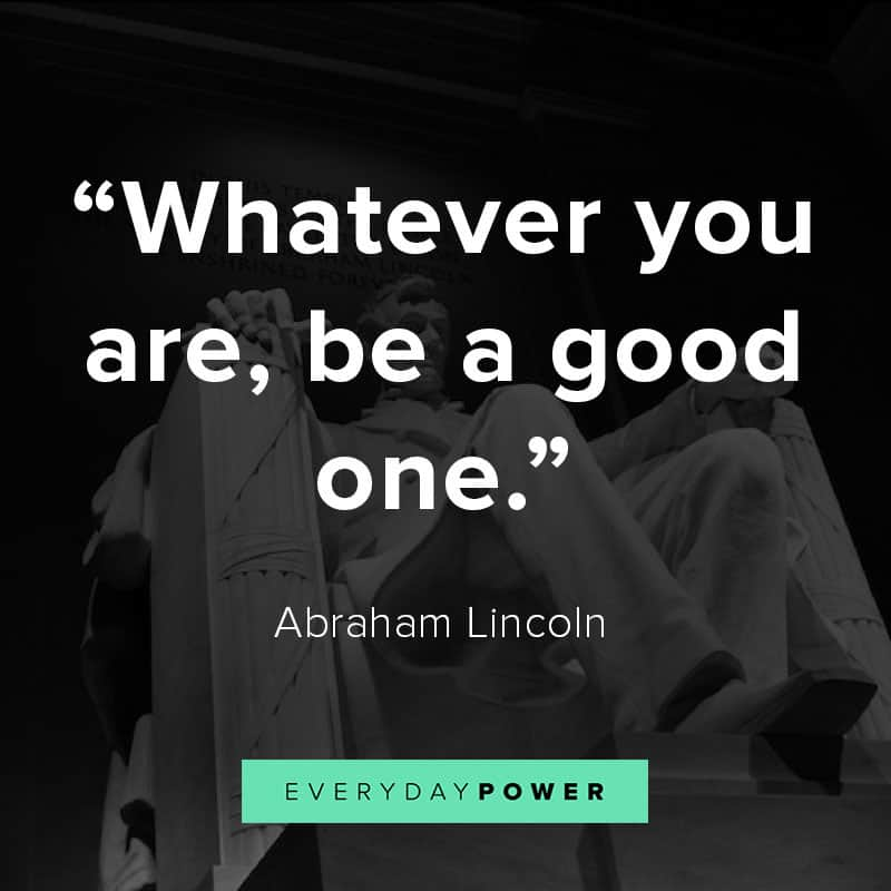 Abraham Lincoln quotes on being good