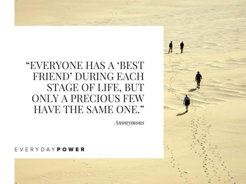 Best Friend Quotes about life everyone has a best friend during each stage of life