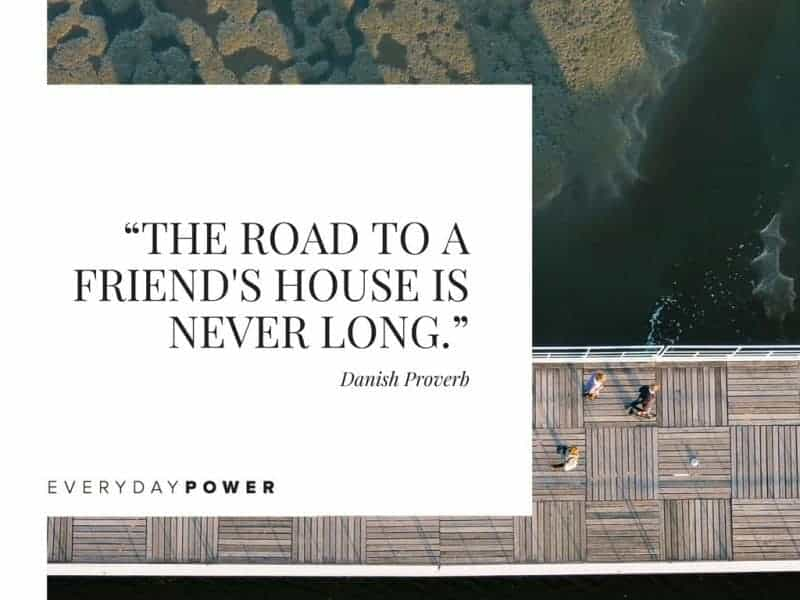 Best Friend Quotes about guys the road to a friend's house is never long