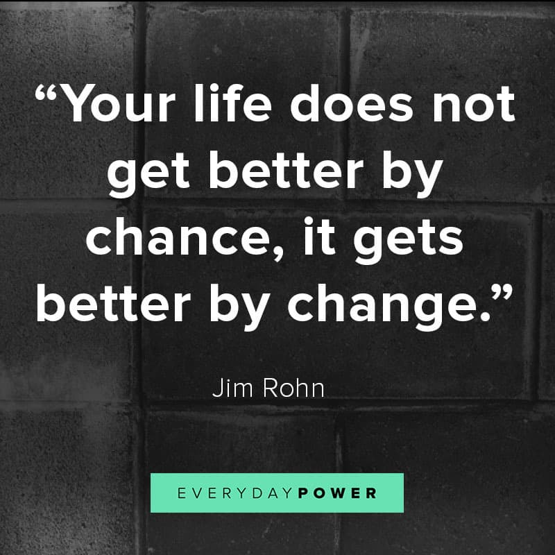 Inspirational change quotes about life and love