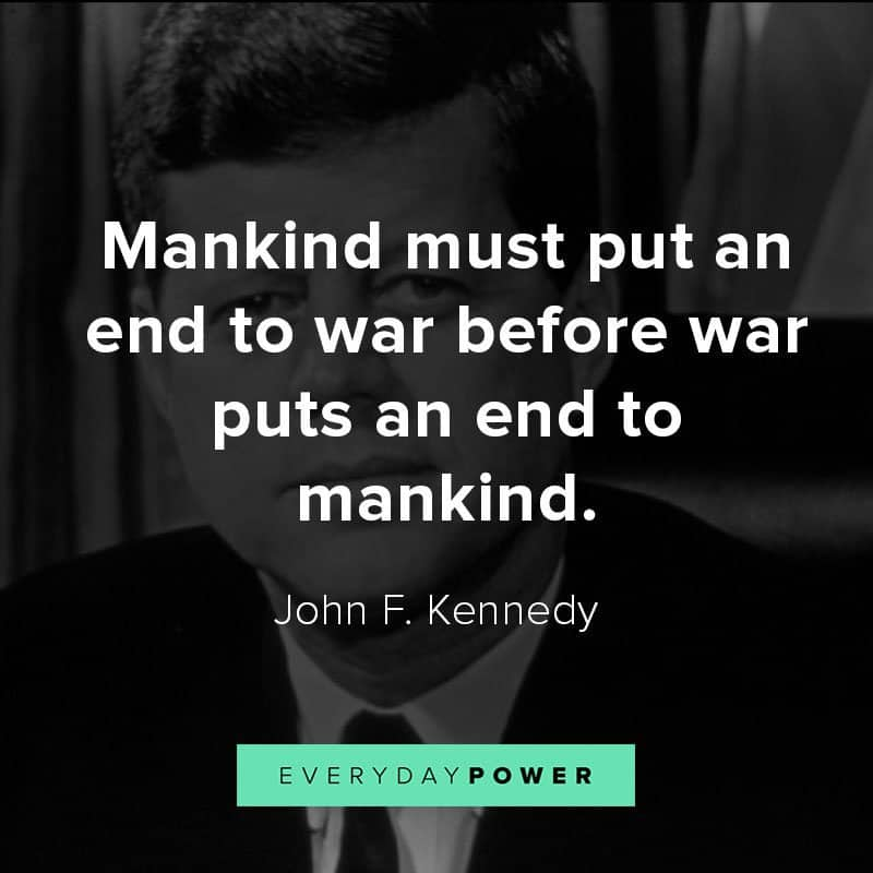Inspirational John F.Kennedy quotes about War, America, and Democracy