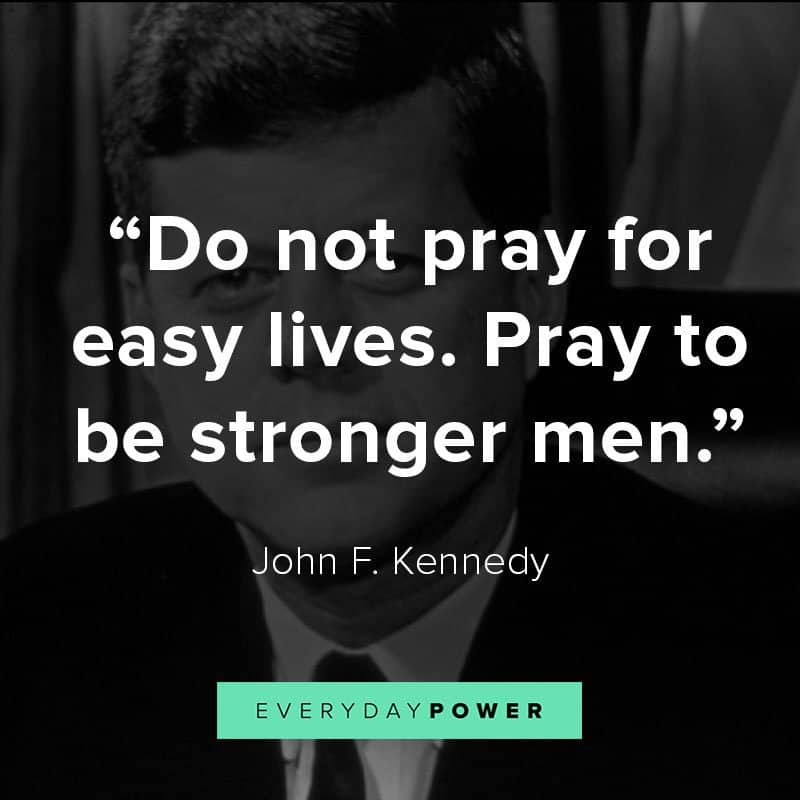 60 John F Kennedy Quotes On Life Politics Greatness 2019