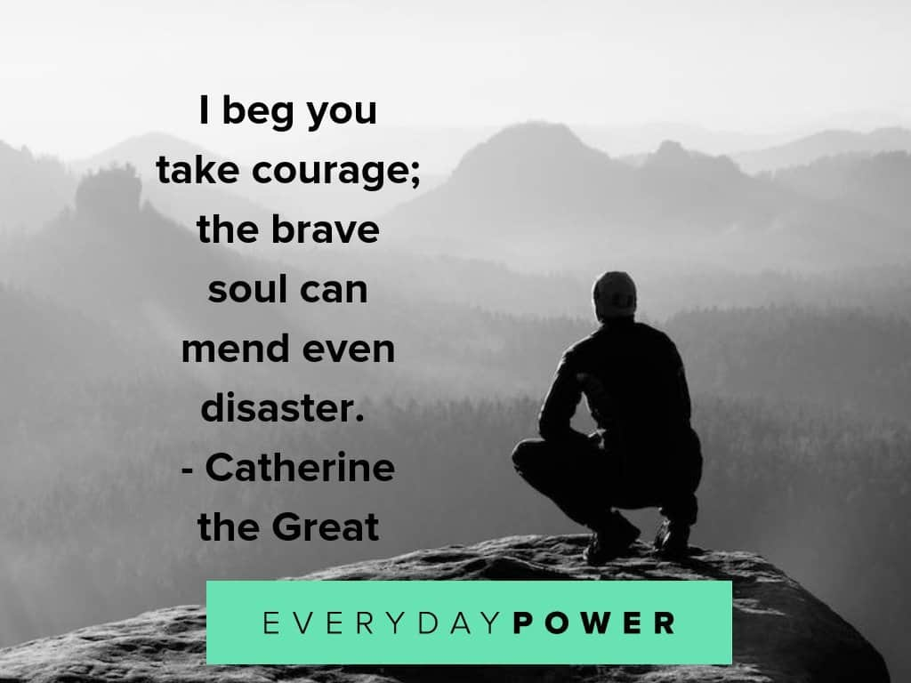 courage quotes about being brave