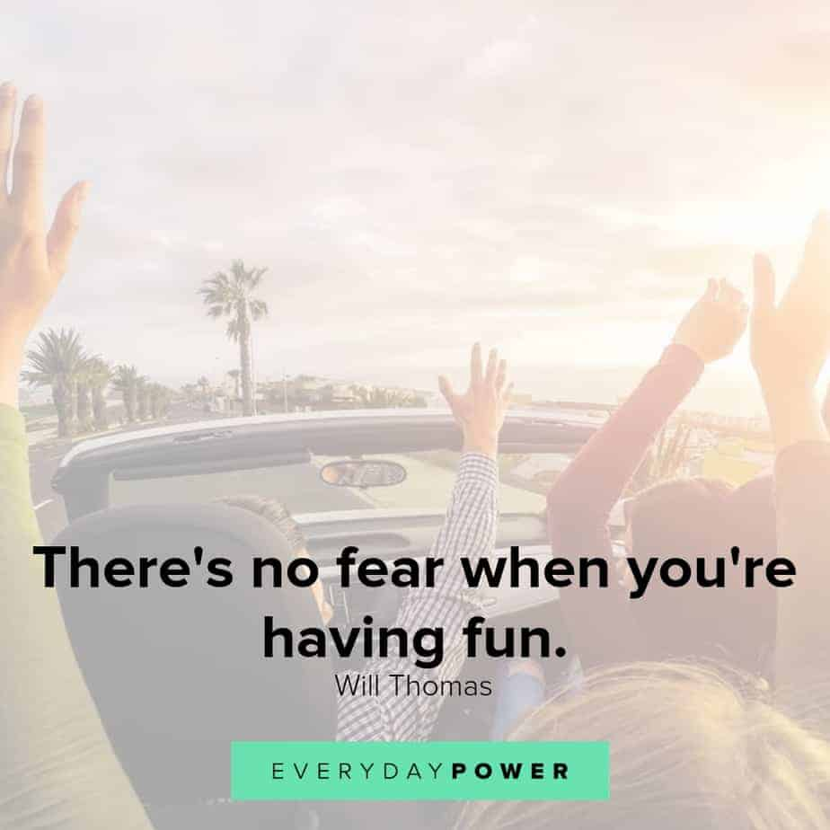 quotes about having fun and enjoying yourself