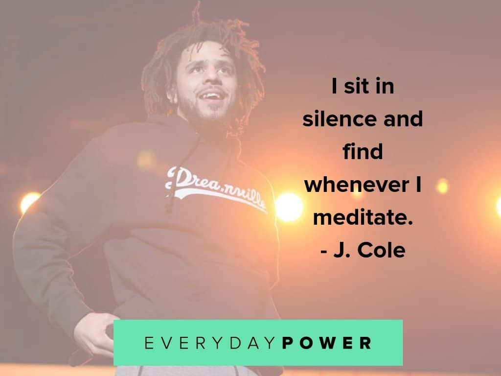 j cole quotes about meditation