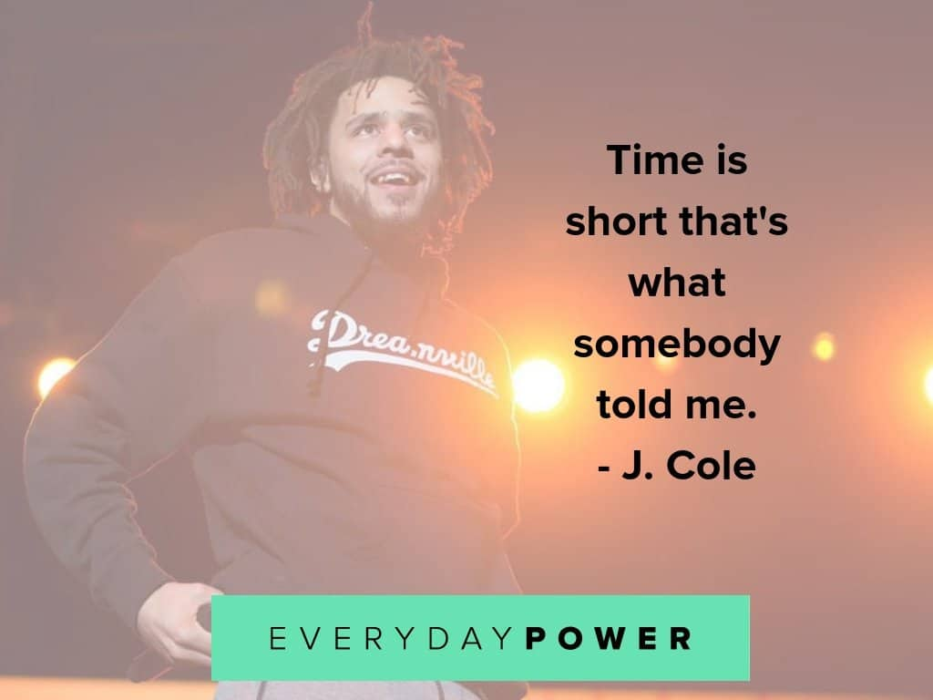 j cole quotes on time