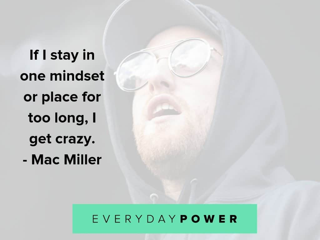 Mac Miller quotes on mindset