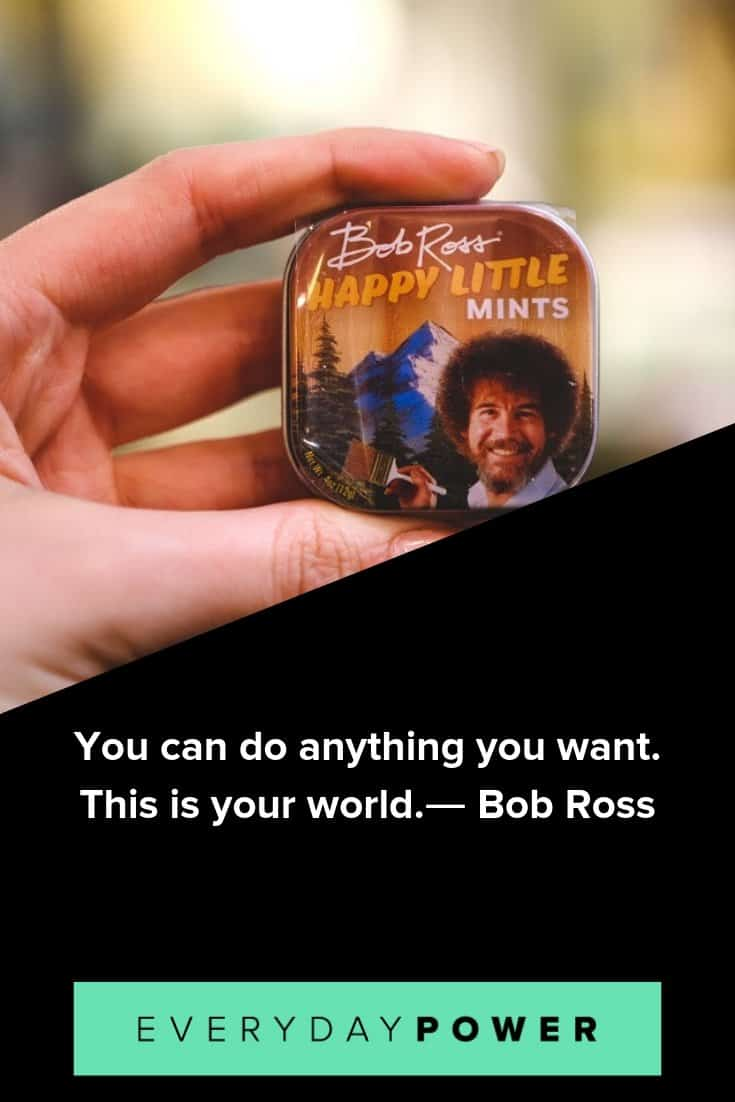 Bob Ross quotes to inspire you to live your best life
